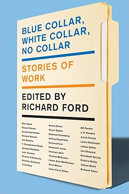 Blue Collar, White Collar, No Collar By Ford, Richard