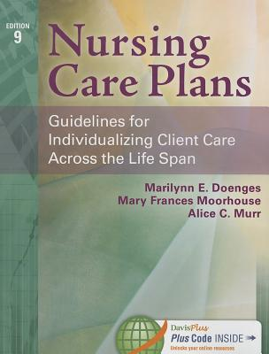 Nursing Care Plans By Doenges, Marilyn E./ Moorhouse, Mary Frances/ Murr, Alice C.